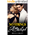 NO STRINGS ATTACHED (A Billionaire Virgin Romance)