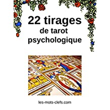 22 tirages de tarot psychologique (French Edition)