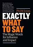 #1: Exactly What to Say: The Magic Words for Influence and Impact