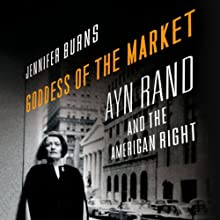Goddess of the Market: Ayn Rand and the American Right Audiobook by Jennifer Burns Narrated by Suzanne Toren