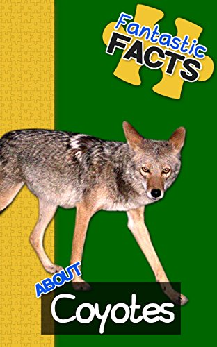 Fantastic Facts About Coyotes: Illustrated Fun Learning For Kids