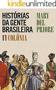 Histórias da gente brasileira: Volume 1 - Colônia