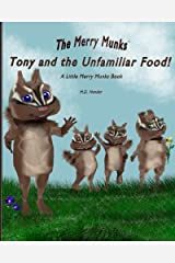 Tony and the Unfamiliar Food!: A Little Merry Munks Book (The Merry Munks) (Volume 3) Paperback