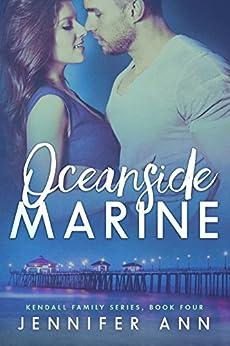 Oceanside Marine (Kendall Family Book 4) by [Ann, Jennifer]