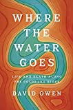 Search : Where the Water Goes: Life and Death Along the Colorado River