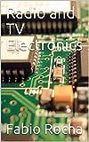 Radio and TV Electronics