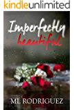Imperfectly Beautiful (La Flor Series Book 2)