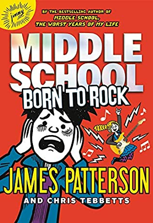 Born To Rock Middle School Book 11 By James Patterson And Chris
