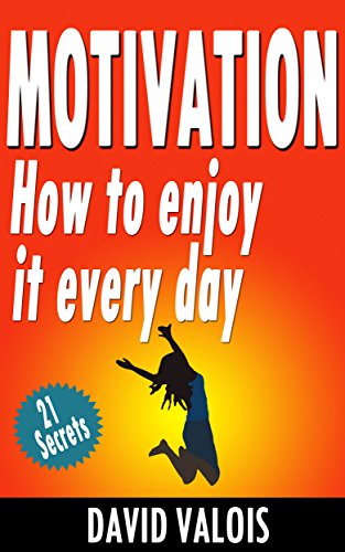Motivation: How To Enjoy It Every Day