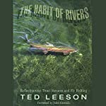 The Habit of Rivers: Reflections on Trout Streams and Fly Fishing | Ted Leeson,John Gierach (foreword)