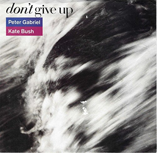 GABRIEL, PETER / KATE BUSH - DON'T GIVE UP / CURTAINS (Don T Give Up Peter Gabriel Kate Bush)