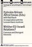 img - for Whither EU-Israeli Relations?: Common and Divergent Interests (Ethnien - Regionen - Konflikte) book / textbook / text book