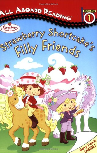 Download Strawberry Shortcake's Filly Friends: All Aboard Reading Station Stop 1 pdf epub