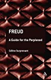 Freud : A Guide for the Perplexed, Surprenant, Celine and Surprenant, 0826492789