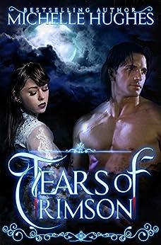 Tears of Crimson (Tears of Crimson New Orleans Vampire Bar Book 2) by [Hughes, Michelle]