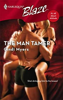 The Man Tamer (It's All About Attitude) - Kindle edition by Cindi