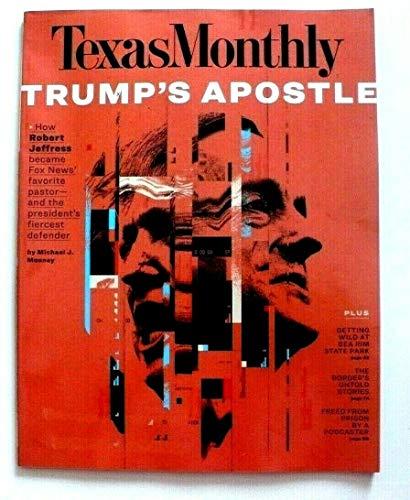 (TEXAS MONTHLY MAGAZINE Aug 2019 Trump's Apostle)