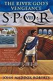 SPQR VIII: The River God's Vengeance (The SPQR Roman Mysteries)
