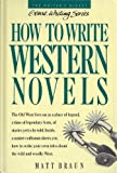 How to Write Western Novels, Braun, Matt, 0898793211