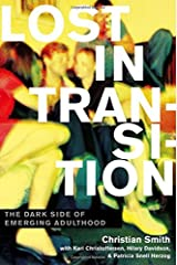 Lost in Transition: The Dark Side of Emerging Adulthood Hardcover