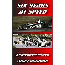 Six Years at Speed: A Motorsport Memoir