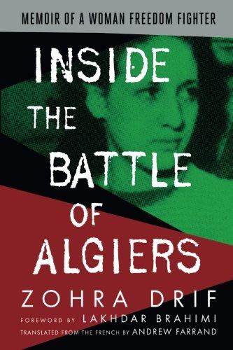 Inside the Battle of Algiers: Memoir of a Woman Freedom Fighter