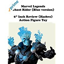 """Review: Marvel Legends Ghost Rider (Blue version) 6"""" Inch Review (Hasbro) Action Figure Toy"""