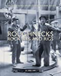 Roughnecks, Rock Bits, and Rigs: The...