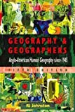 Geography and Geographers : Anglo-American Geography since 1945, Johnston, R. J., 0340652632
