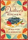 The Quilter's Kitchen: An Elm Creek Quilts Novel with Recipes (Volume 13)