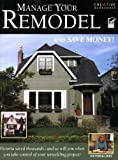 Manage Your Remodel--And Save Money (Home Improvement)