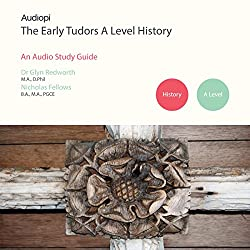 Early Tudors History - A Level Audio Tutorials