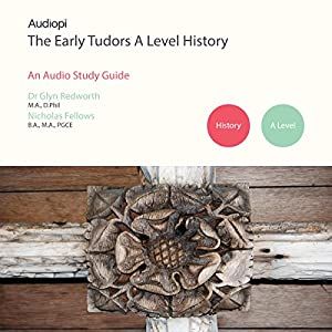 Early Tudors History - A Level Audio Tutorials Audiobook