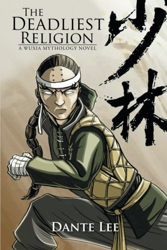 Books : The Deadliest Religion: A Wuxia Mythology Novel by Dante Lee (2014-11-07)