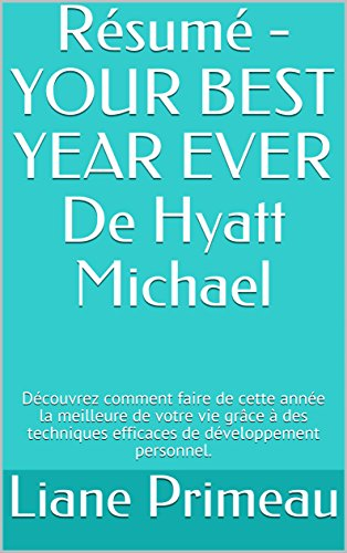 Amazon.com: Résumé - YOUR BEST YEAR EVER De Hyatt Michael: Découvrez ...