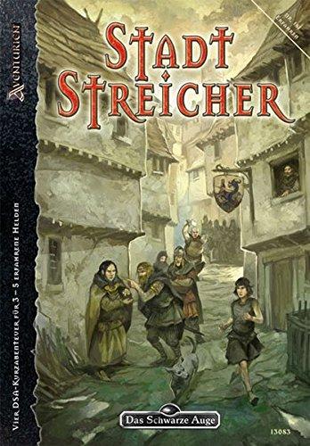 Stadtstreicher: Abenteueranthologie zu Patrizier & Diebesbanden (Das Schwarze Auge: Abenteuer in Aventurien (Ulisses))