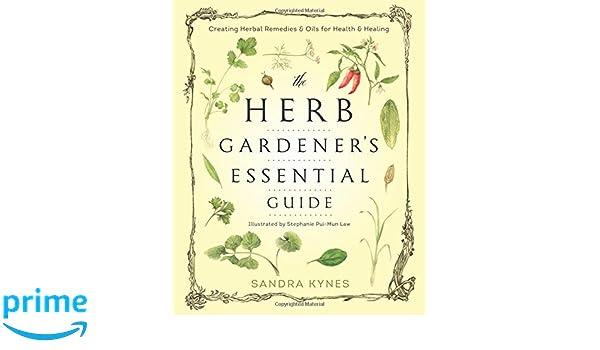 The Herb Gardeners Essential Guide: Creating Herbal ...