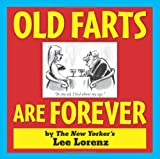 Old Farts Are Forever, Lee Lorenz, 0740785028