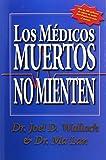 https://www.amazon.com/Los-Medicos-Muertos-Mienten-Spanish/dp/097014900X?SubscriptionId=AKIAJTOLOUUANM2JHIEA&tag=tuotromedico-20&linkCode=xm2&camp=2025&creative=165953&creativeASIN=097014900X