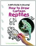 How to Draw Cartoon Reptiles, Curt Visca and Kelley Visca, 0823961605