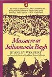 Massacre at Jallianwala Bagh, Stanley A. Wolpert, 014011663X