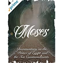 Moses Documentary on the Prince of Egypt and the Ten Commandments