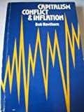 Capitalism Conflict and Inflation, Rowthorn, Bob, 0853155399
