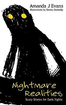 Nightmare Realities : Scary Stories for Dark Nights by [Evans, Amanda]