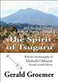 The Spirit of Tsugaru: Blind Musicians, Tsugaru-jamisen and the Folk Music of Northern Japan. With the Autobiography of Takahashi Chikuzan. 2nd revised edition.