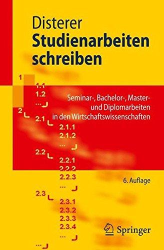 Studienarbeiten schreiben: Seminar, Bachelor, Master- und Diplomarbeiten in den Wirtschaftswissenschaften (Springer-Lehrbuch) (German Edition)
