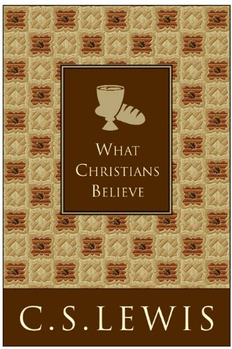 What Christians Believe: C. S. Lewis: 9780060761530: Amazon ...