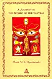 Journey in the World of the Tantras, Mark S.G. Dyczkowki, 8186569421