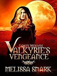 Valkyrie's Vengeance: Book 1 (Loki's Wolves)
