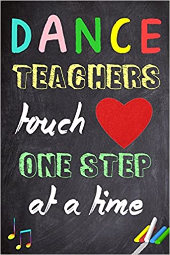 Dance Teachers Touch Hearts One Step At A Time Teacher Appreciation
